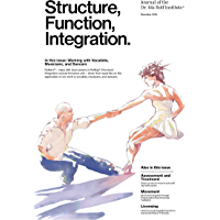 Structure, Function, Integration: Journal of the Dr. Ida Rolf Institute (Structure, Function, Integration: The Journal of the Dr. Ida Rolf Institute Book 47) (English Edition)