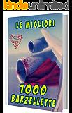 1000 Barzellette: Le migliori 1000 barzellette (edizione riveduta) (Italian Edition)