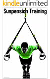 Suspension Training: The Ultimate Guide for Beginners