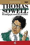 Thomas Sowell: Da obrigação moral de ser cético (Crítica Social)