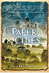 Paper Cities, An Anthology of Urban Fantasy Kindle Edition