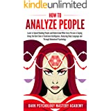 How To Analyze People: Learn to Speed Reading People and Understand What Every Person is Saying Using the Dark Side of Emotio