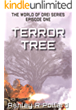 Terror Tree: Military science fiction set in a world of artificial super intelligences (The World of Drei Series Book 1)