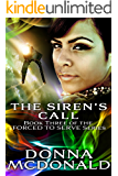 The Siren's Call (Forced To Serve Book 3)