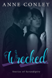 Wrecked (Stories of Serendipity Book 8)