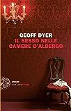 Il sesso nelle camere d'albergo: Saggi (1989-2010) (Einaudi. Stile libero extra)