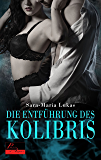 Hard & Heart 1: Die Entführung des Kolibris (German Edition)