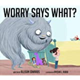 Worry Says What?