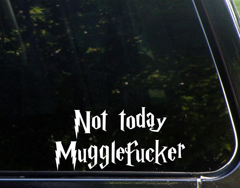 "Not Today Mugglefucker - 7-1/2"" x 3-3/4"" - Vinyl Die Cut Decal/Bumper Sticker for Windows, Cars, Trucks, Laptops, Etc."