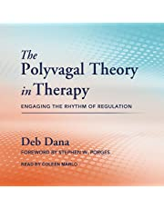 The Polyvagal Theory in Therapy: Engaging the Rhythm of Regulation