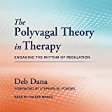 The Polyvagal Theory in Therapy: Engaging the