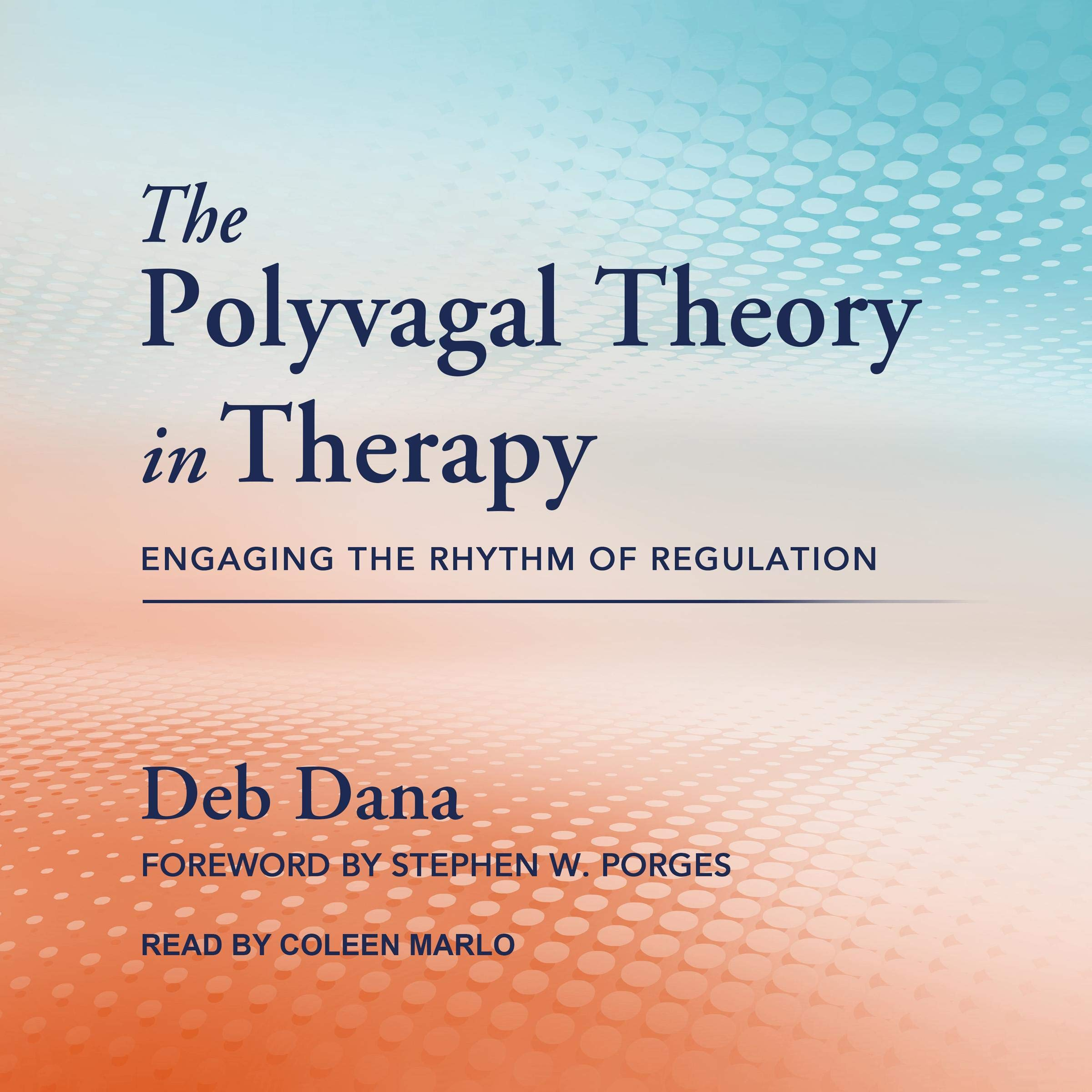 The Polyvagal Theory In Therapy  Engaging The Rhythm Of Regulation