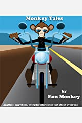 Monkey Tales (Anytime, anywhere, everyday stories for everyone Book 1) Kindle Edition