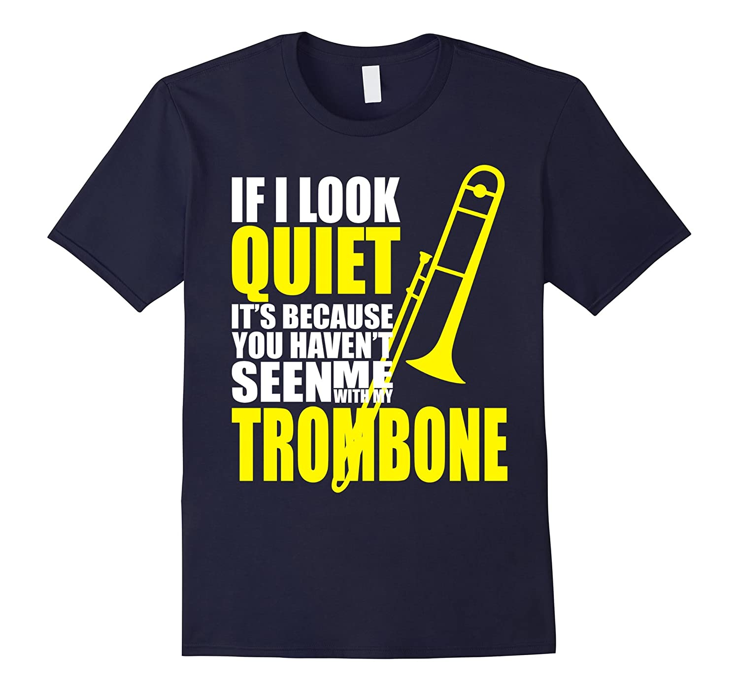 You haven't seen me with my Trombone T shirt-CL