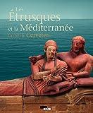 Les Etrusques et la Méditerranée : La cité de Cerveteri