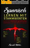 SPANISCH: LERNEN MIT STAMMWÖRTEN: Lerne ein lateinisch-griechisches Stammwort, um viele Wörter zu lernen. Stärken Sie Ihr spanisch -Vokabular mit Lateinischen und Griechischen Wurzeln.