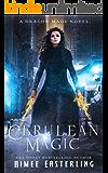 Cerulean Magic: A Dragon Mage Novel
