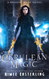 Cerulean Magic (Dragon Mage Chronicles Book 3)
