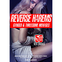 Reverse Harem, Ganged &Threesome Menage: 50 Sex Books: Rough Men Group, Hot Sexy Women Forced Erotic Stories (Explicit…