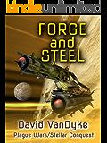 Forge and Steel: Three Plague Wars Novelettes (Alien Invasion #6) (Plague Wars Series Book 11)