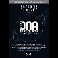 DNA da Cocriação: Descubra o método revolucionário para dar um salto duplo quântico ao futuro, sintonizando uma nova…