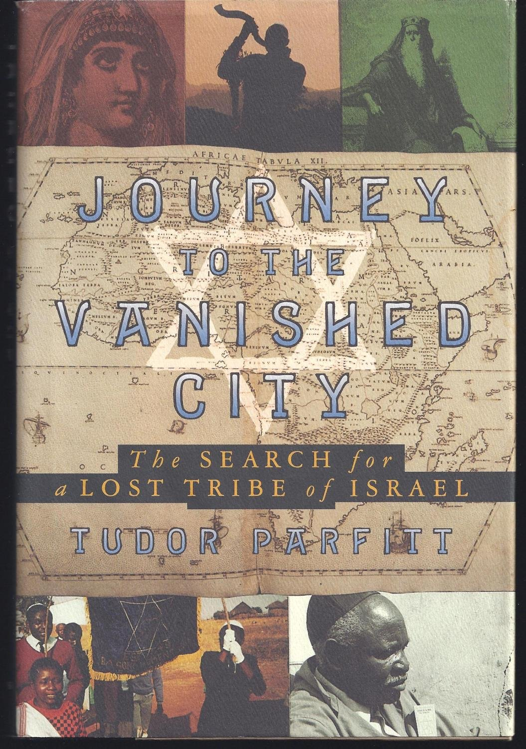 Journey to the Vanished City: The Search for the Lost Tribe of Israel