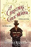 A Christmas Carol Murder (A Dickens of a Crime Book 3)