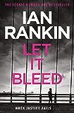 Let It Bleed (Inspector Rebus Book 7)