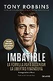 Imbatible: La fórmula para alcanzar la libertad financiera (Spanish Edition)