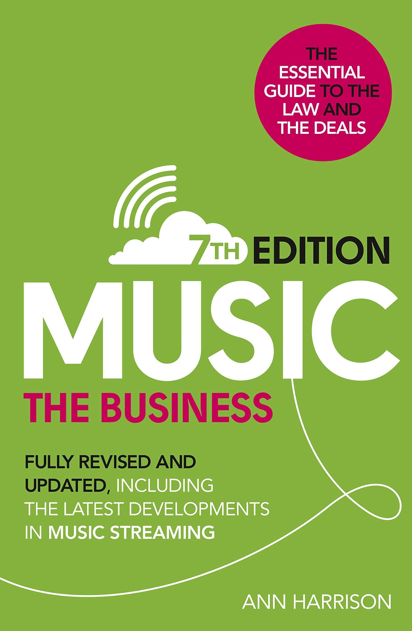 Music the business 7th edition fully revised and updated music the business 7th edition fully revised and updated including the latest developments in music streaming amazon ann harrison books fandeluxe Images