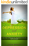 Depression: Depression and Anxiety (Learn how to overcome, get relief and find happiness) Self Help & Management on Stress, Depression, Anxiety Disorder & Panic Attacks! How to cure it, be happy