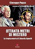 Ottanta metri di mistero: La tragica morte di Edoardo Agnelli