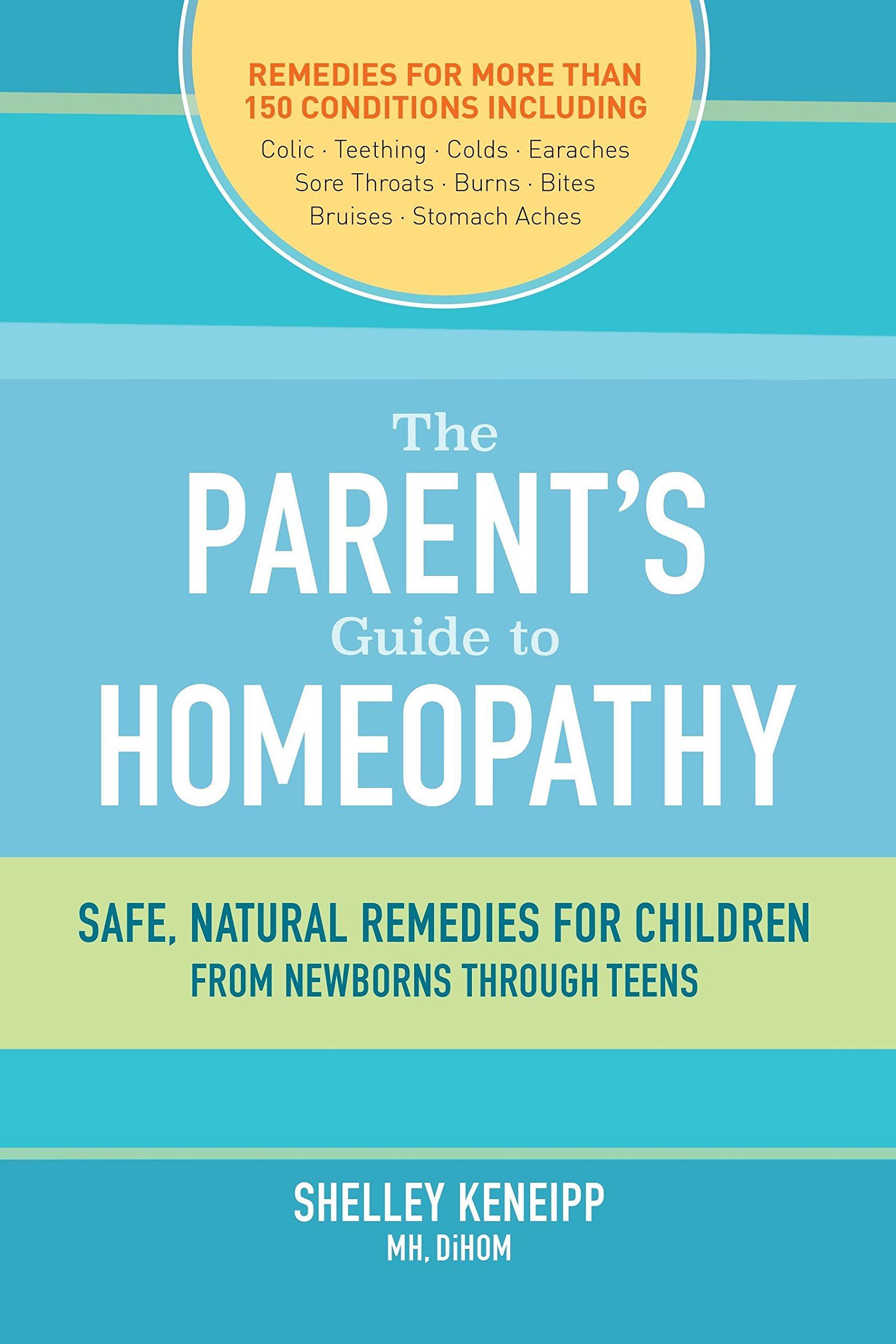 The Parent\'s Guide to Homeopathy: Safe, Natural Remedies for ...