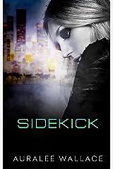 Sidekick (Sidekick in the City Book 1) Kindle Edition