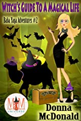 Witch's Guide To A Magical Life: Magic and Mayhem Universe (Baba Yaga Adventures Book 2) Kindle Edition