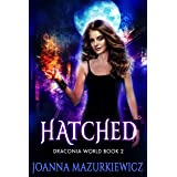 Hatched (Draconia World Book 2)
