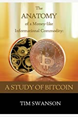 The Anatomy of a Money-like Informational Commodity: A Study of Bitcoin Kindle Edition