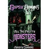 Gypsy Origins (All The Pretty Monsters Book 3)