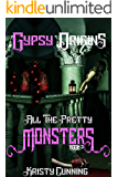 Gypsy Origins (All The Pretty Monsters Book 3) (English Edition)