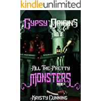 Gypsy Origins (All The Pretty Monsters Book 3)