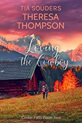 Loving The Cowboy: A Montgomery Brothers Novel (Cedar Falls Book 2) Kindle Edition