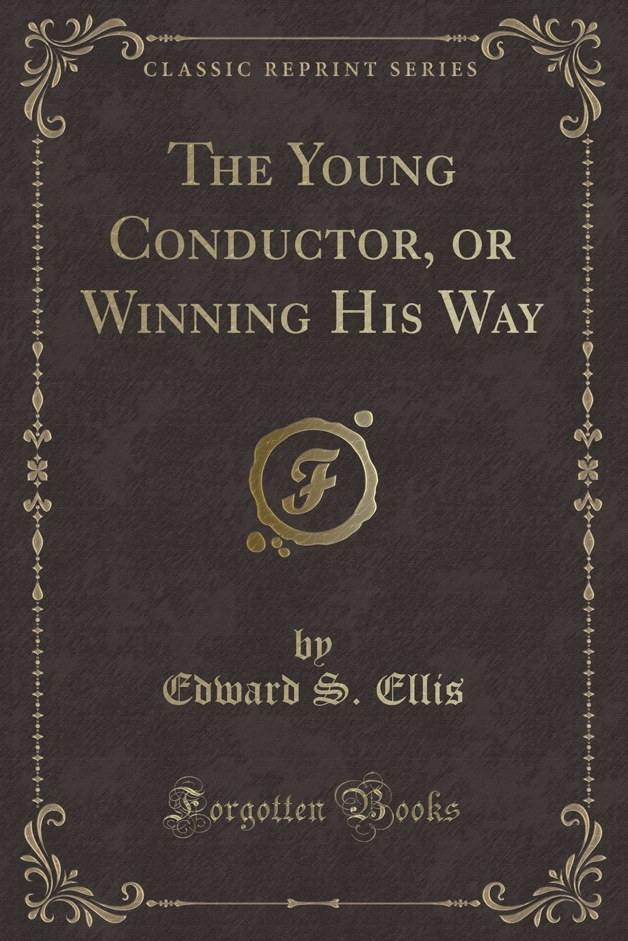 Download The Young Conductor, or Winning His Way (Classic Reprint) PDF