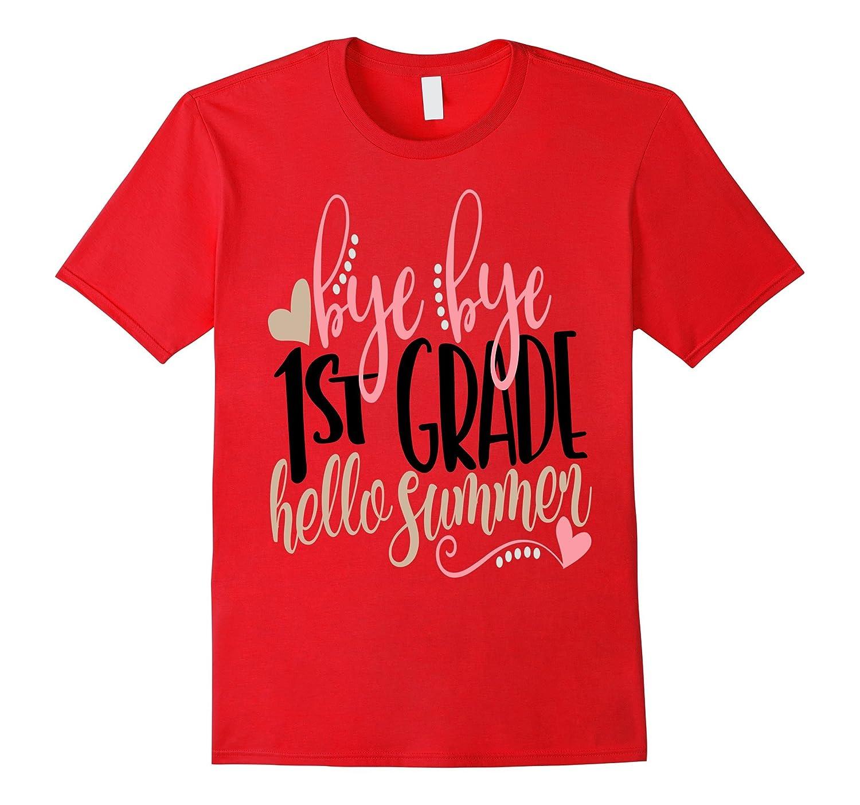 Last Day of School Shirt Bye First Grade 1 Hello Summer Kids-Vaci