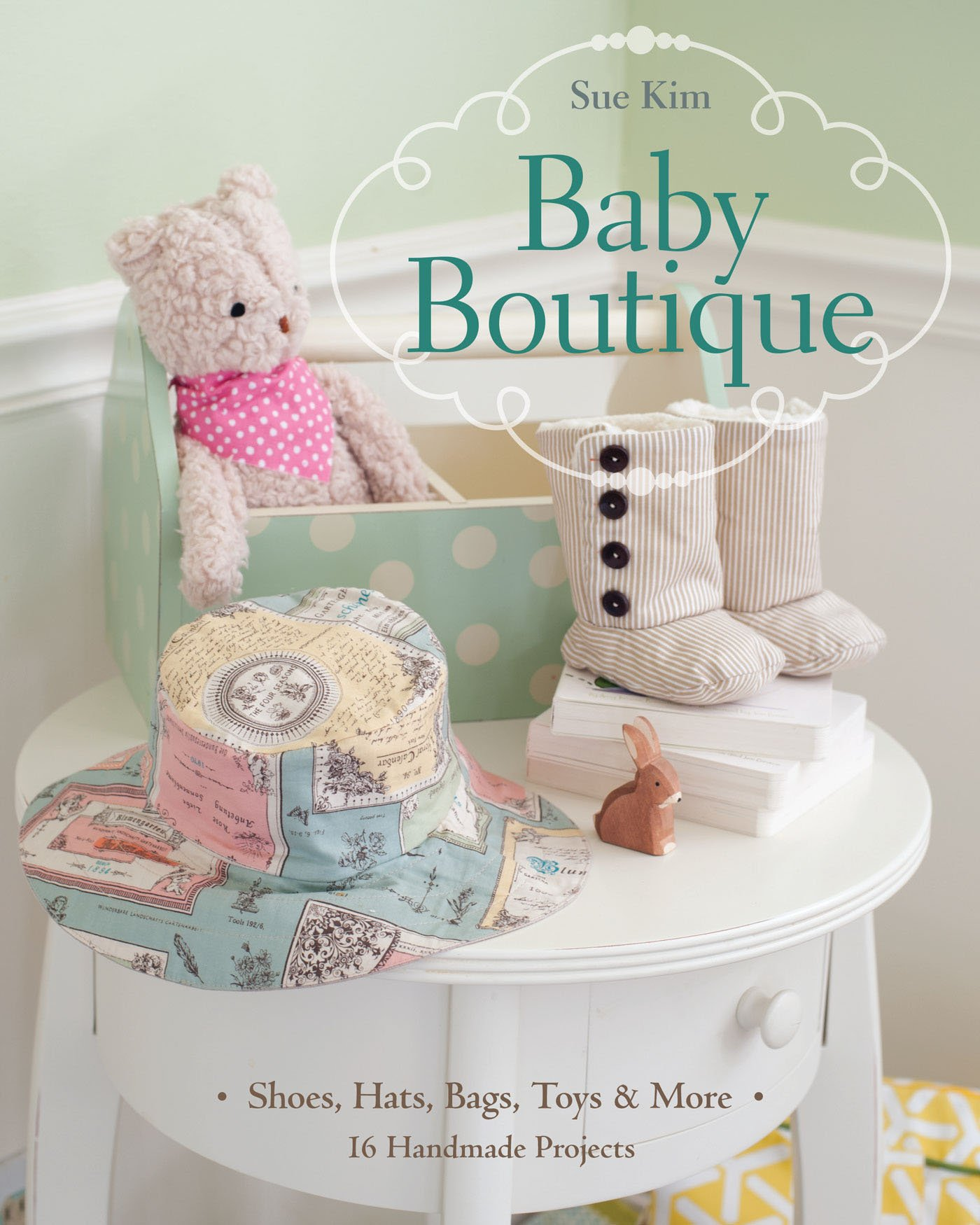 Read Online Baby Boutique: 16 Handmade Projects • Shoes, Hats, Bags, Toys & More pdf