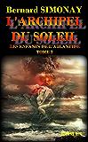 L'ARCHIPEL DU SOLEIL (LES ENFANTS DE L'ATLANTIDE t. 2)
