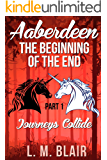 Aaberdeen: The Beginning of the End: Part 1: Journeys Collide