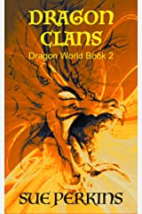 Dragon Clans (Dragon World Book 2) Kindle Edition