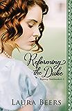 Reforming the Duke: A Regency Romance (Regency Matchmakers Book 2)
