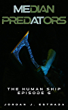 Median Predators: The Human Ship: Episode 6