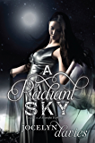 A Radiant Sky (A Beautiful Dark Book 3)